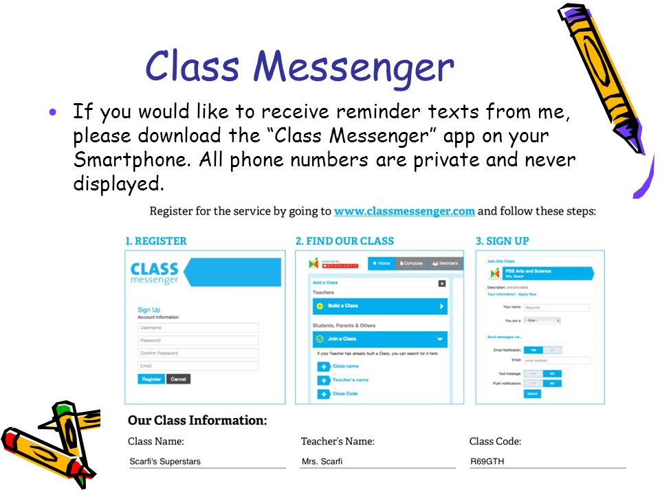 "Class Messenger  If you would like to receive reminder texts from me, please download the ""Class Messenger"" app on your Smartphone. All phone numbers"