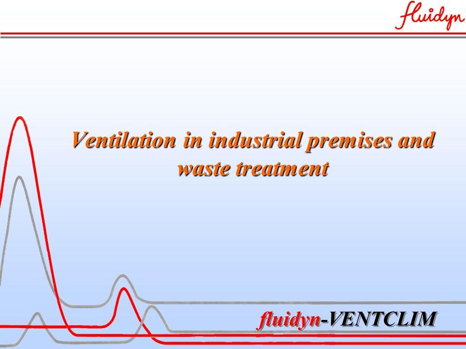 fluidyn-VENTCLIM Ventilation in industrial premises and waste treatment
