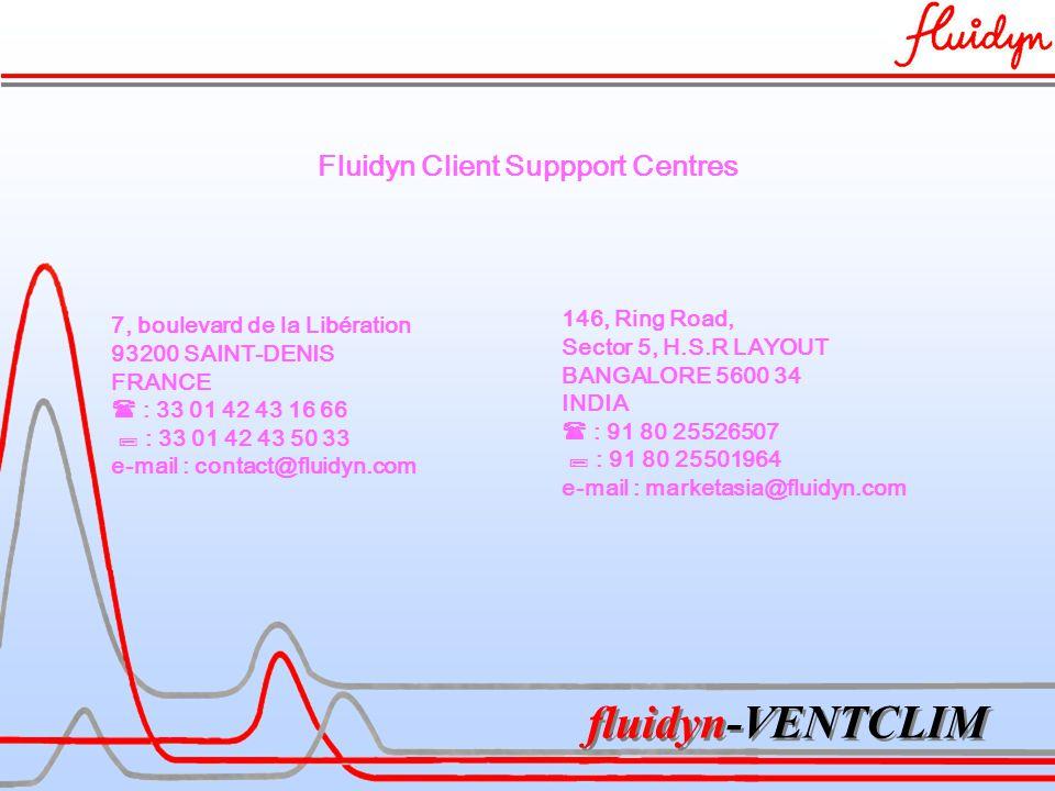 fluidyn-VENTCLIM 146, Ring Road, Sector 5, H.S.R LAYOUT BANGALORE 5600 34 INDIA  : 91 80 25526507  : 91 80 25501964 e-mail : marketasia@fluidyn.com 7, boulevard de la Libération 93200 SAINT-DENIS FRANCE  : 33 01 42 43 16 66  : 33 01 42 43 50 33 e-mail : contact@fluidyn.com Fluidyn Client Suppport Centres