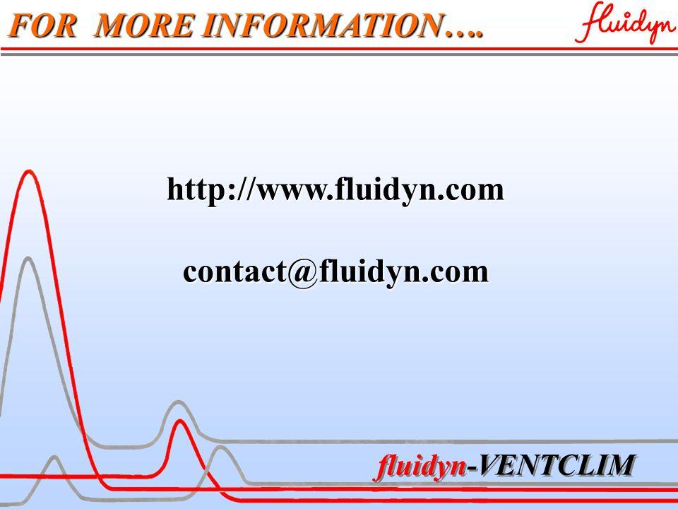 fluidyn-VENTCLIM FOR MORE INFORMATION…. http://www.fluidyn.comcontact@fluidyn.com