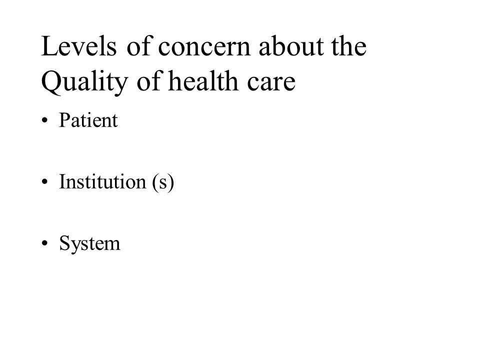 Levels of concern about the Quality of health care Patient Institution (s) System