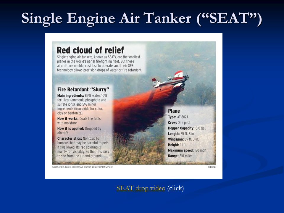 "Single Engine Air Tanker (""SEAT"") SEAT drop videoSEAT drop video (click)"