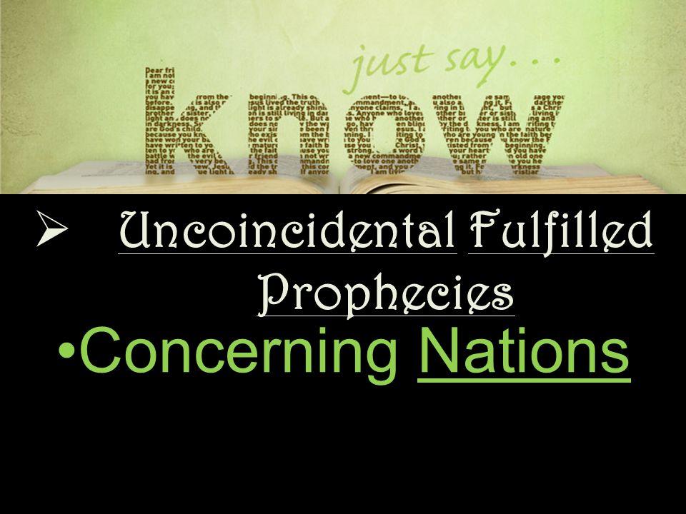 Concerning NationsConcerning Nations  Uncoincidental Fulfilled Prophecies