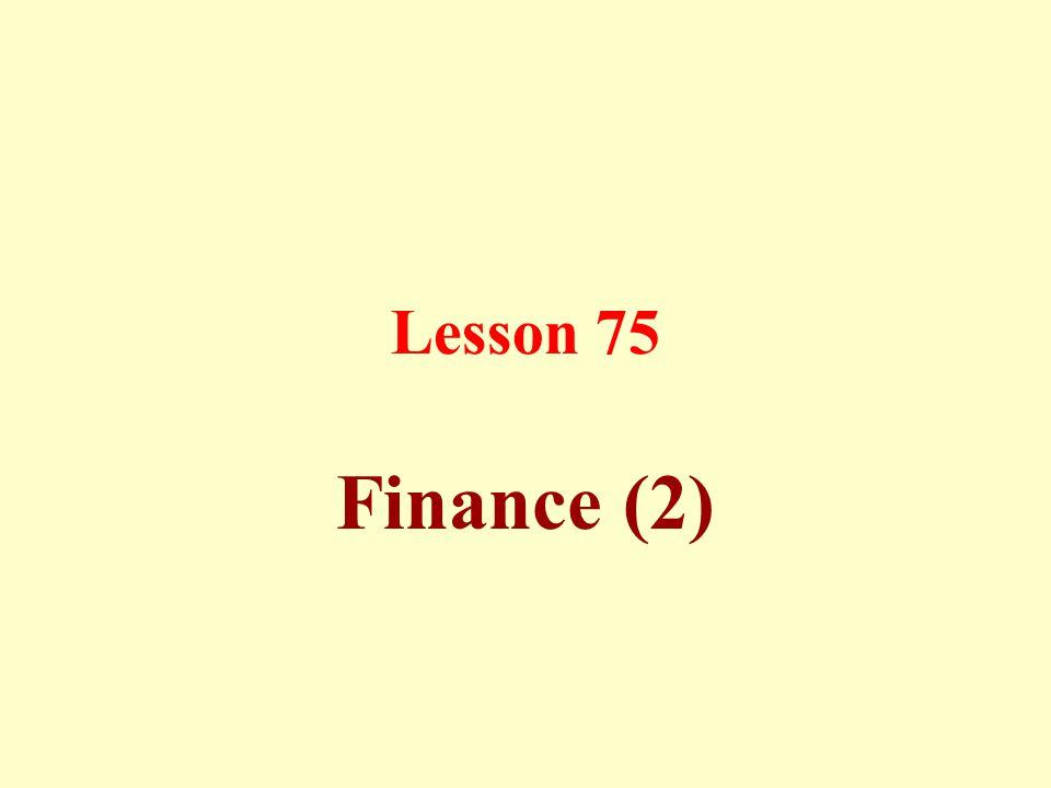 Lesson 75 Finance (2)
