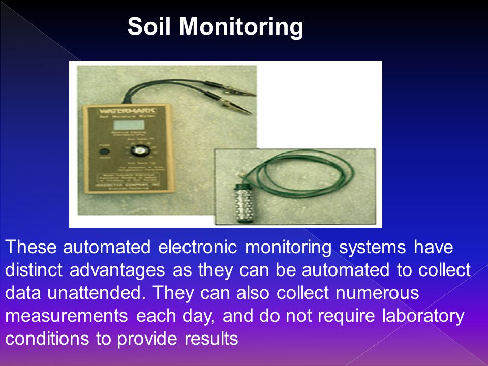 These automated electronic monitoring systems have distinct advantages as they can be automated to collect data unattended.