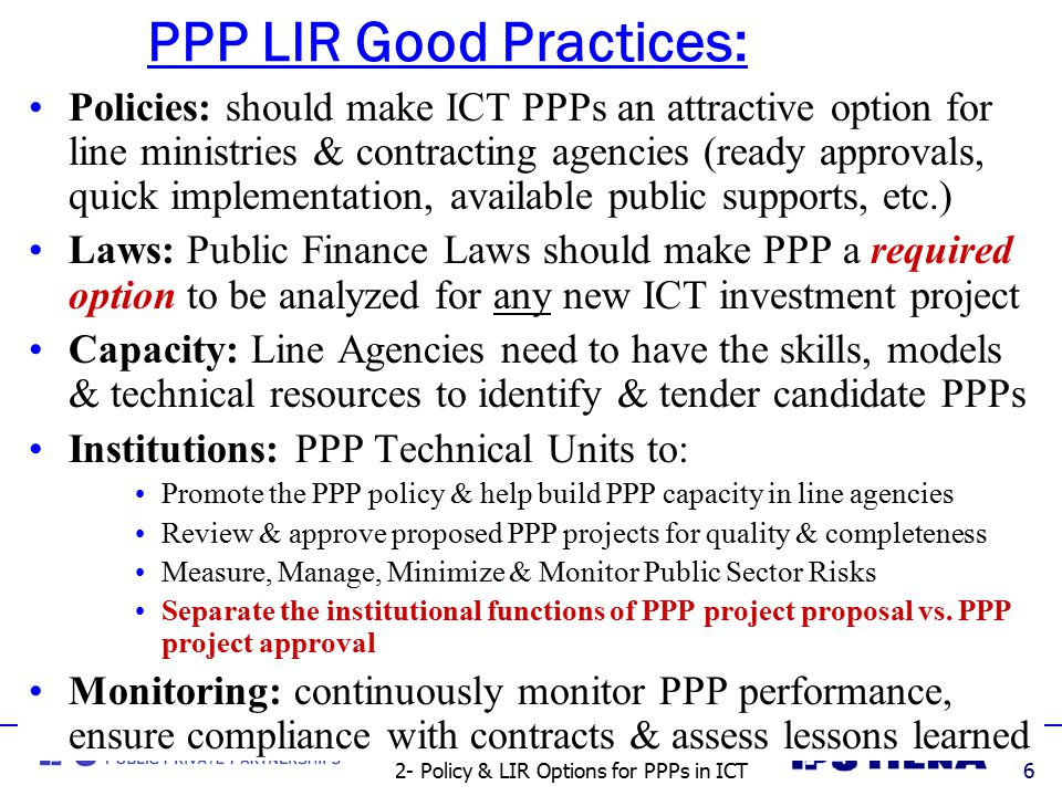 2- Policy & LIR Options for PPPs in ICT17 PPPs do place new long-term (performance-based) financial obligations onto Govts.