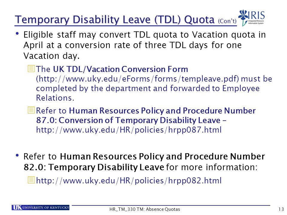 Eligible staff may convert TDL quota to Vacation quota in April at a conversion rate of three TDL days for one Vacation day.