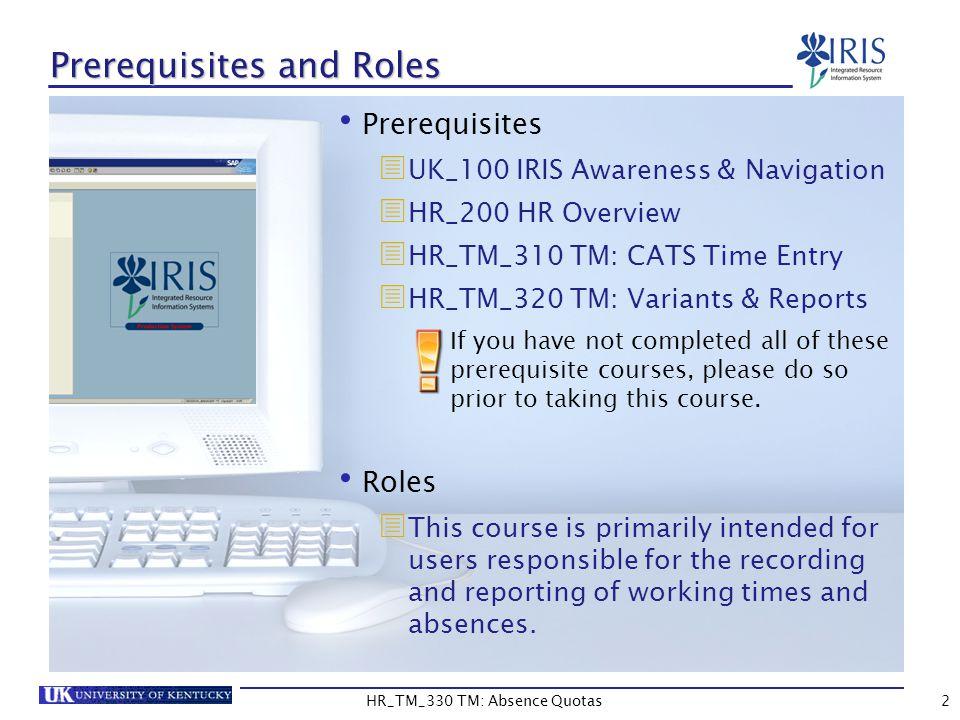 3 Course Content Unit 1 - Absence Quotas Unit 2 – Displaying Quota Balances Unit 3 – Quota Compensation Payouts Course Summary HR_TM_330 TM: Absence Quotas