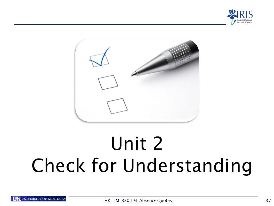 Unit 2 Check for Understanding 37HR_TM_330 TM: Absence Quotas