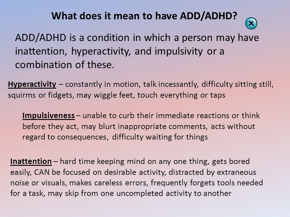 What does it mean to have ADD/ADHD.
