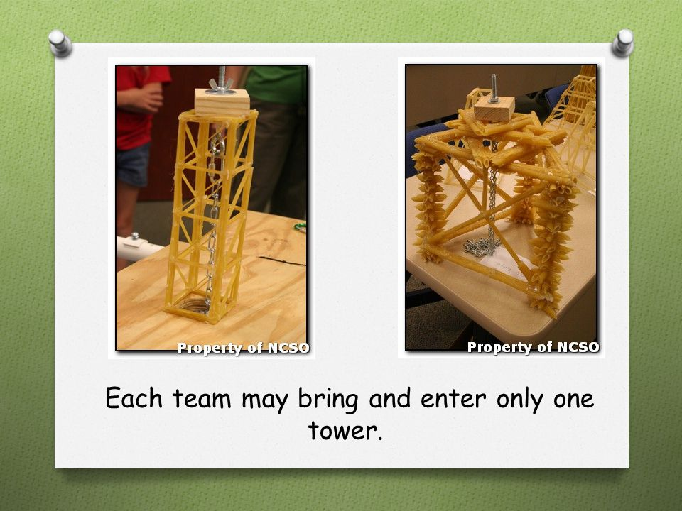 Each team may bring and enter only one tower.