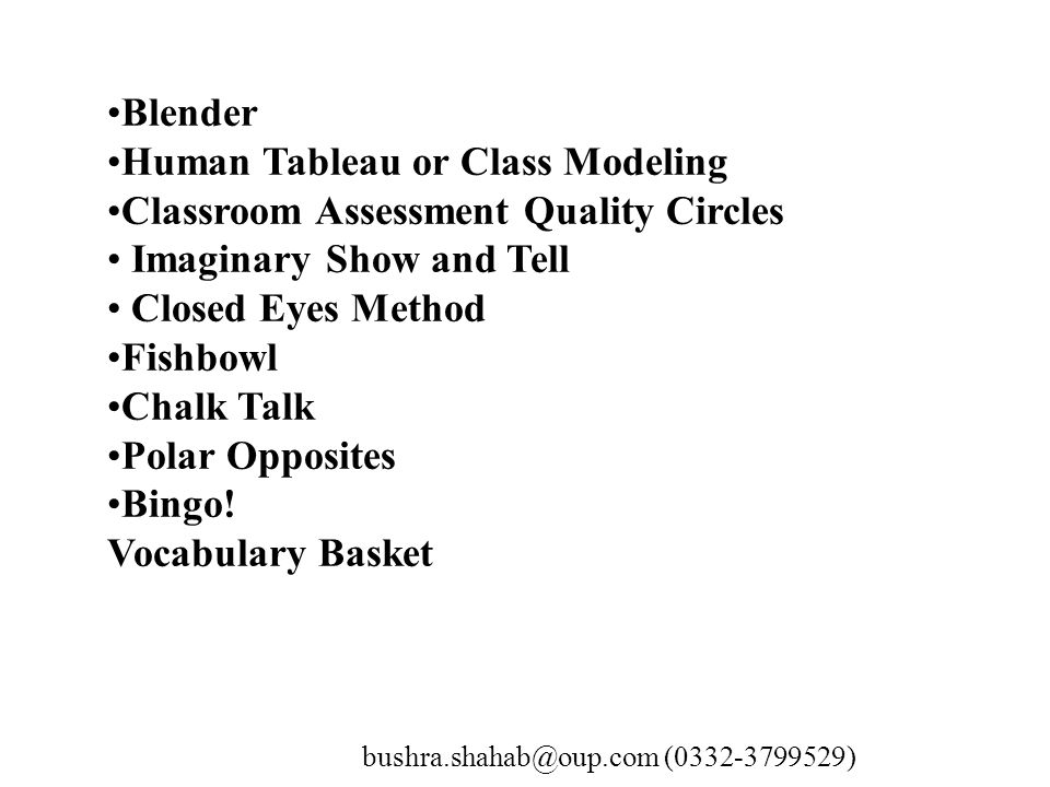 Blender Human Tableau or Class Modeling Classroom Assessment Quality Circles Imaginary Show and Tell Closed Eyes Method Fishbowl Chalk Talk Polar Opposites Bingo.