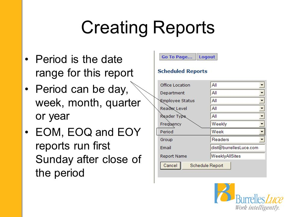 Creating Reports Screen reports provide a menu to further filter by bucket (Group) Batch report can't do that, so you must choose one bucket per report Multiple buckets means multiple reports