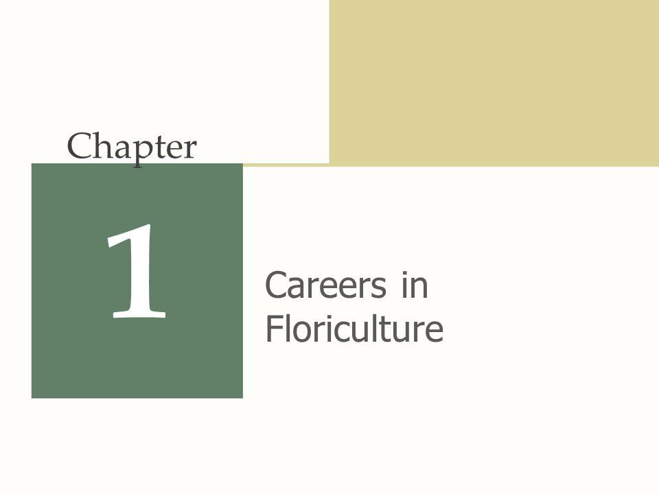 Chapter 1 Careers in Floriculture