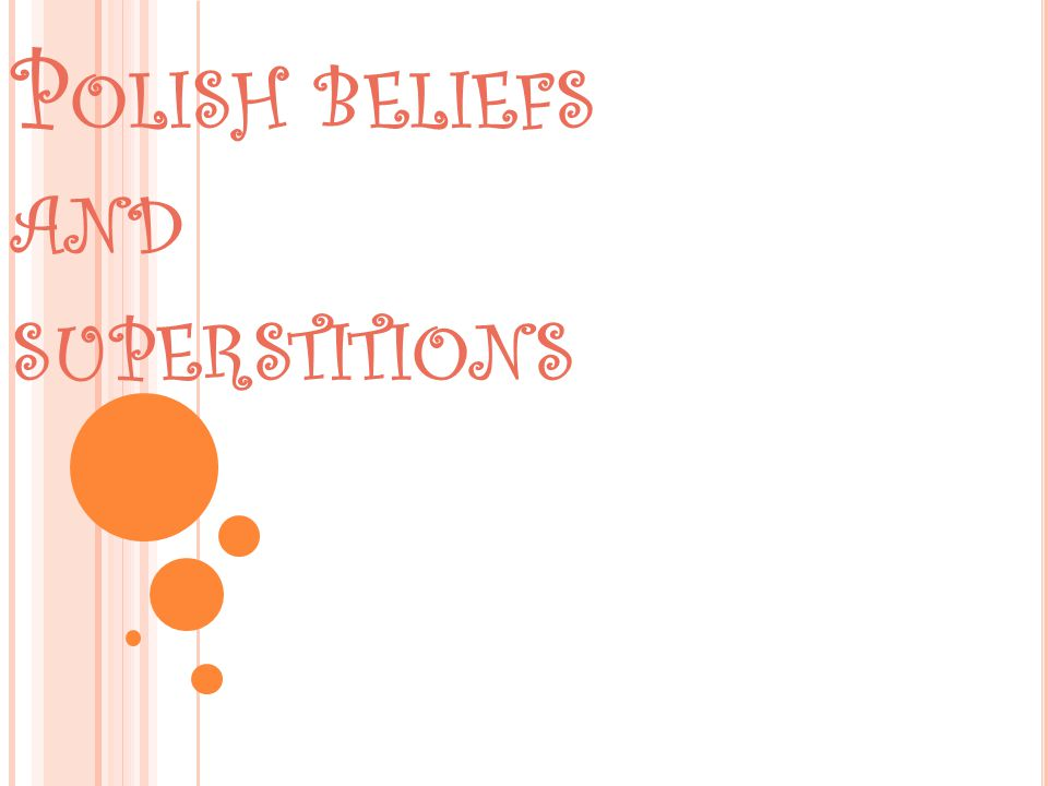 P OLISH BELIEFS AND SUPERSTITIONS