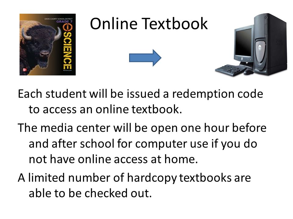 Online Textbook Each student will be issued a redemption code to access an online textbook.