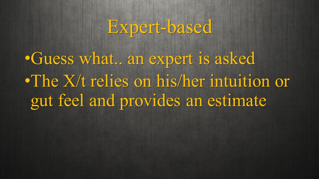 Expert-based Guess what.. an expert is askedGuess what..