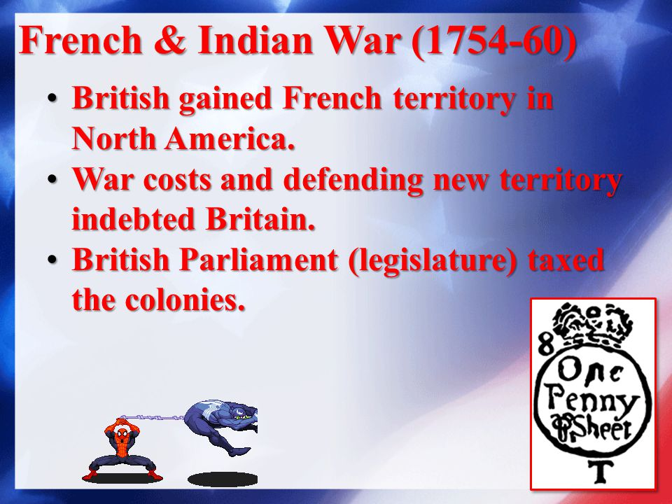 French & Indian War (1754-60) British gained French territory in North America.British gained French territory in North America.