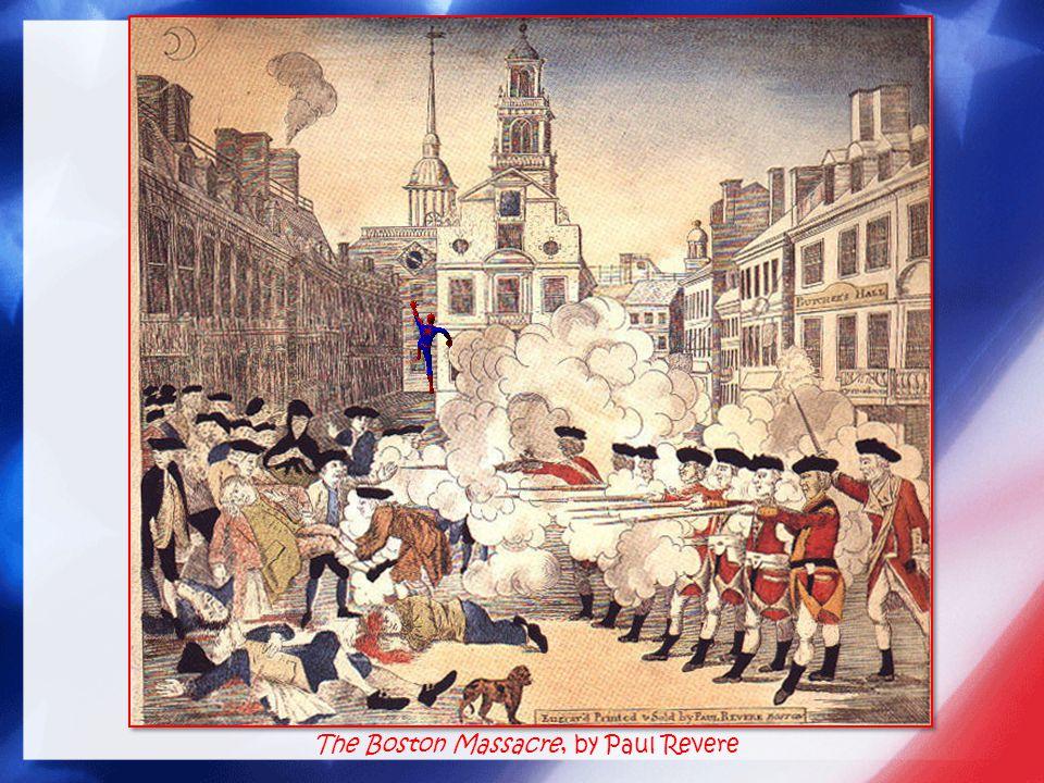 The Boston Massacre, by Paul Revere