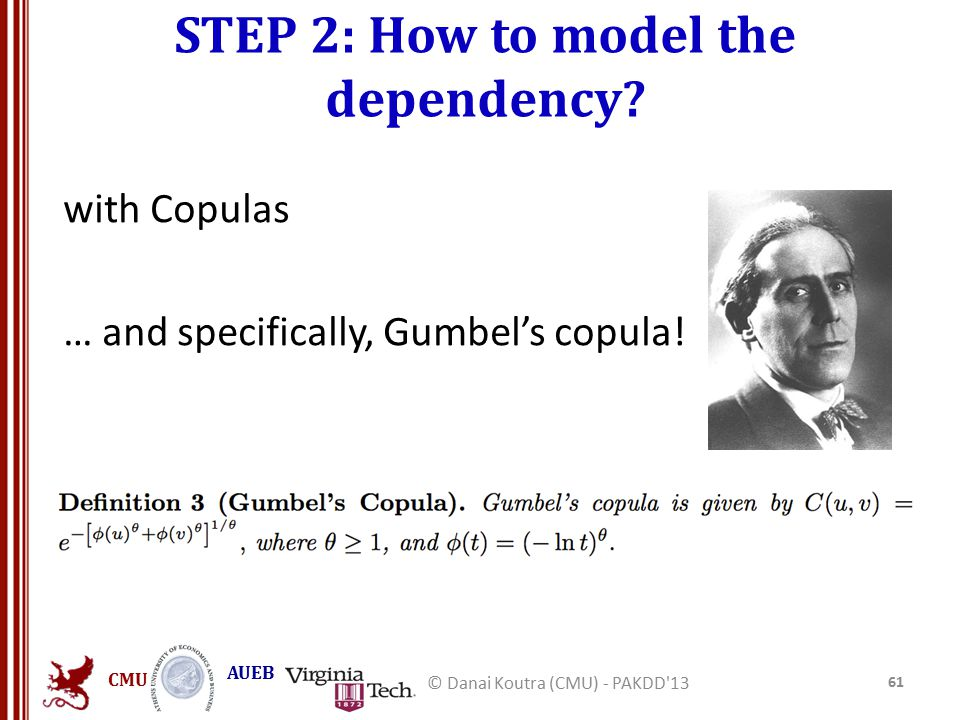 CMU AUEB STEP 2: How to model the dependency. with Copulas … and specifically, Gumbel's copula.