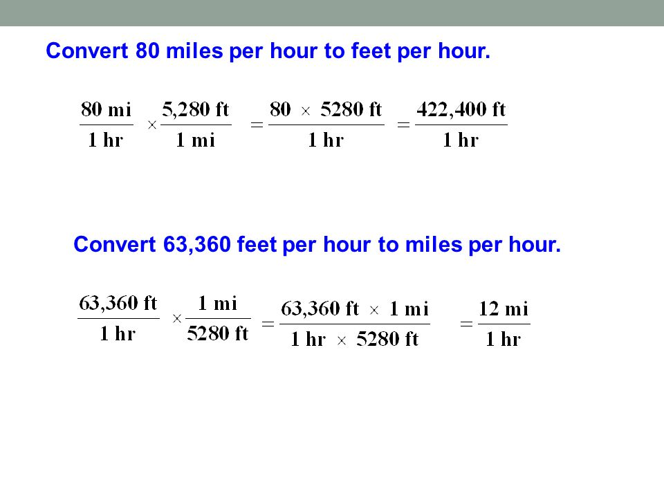 Convert 80 miles per hour to feet per hour. Convert 63,360 feet per hour to miles per hour.