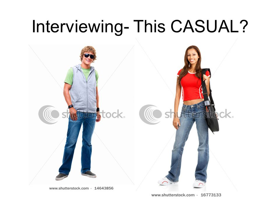 Interviewing- This CASUAL