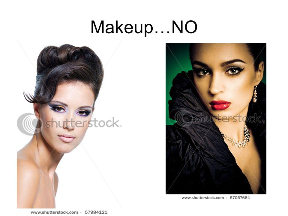 Makeup…NO
