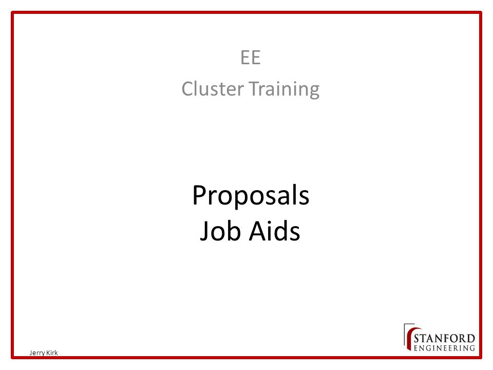 Proposals Job Aids EE Cluster Training Jerry Kirk