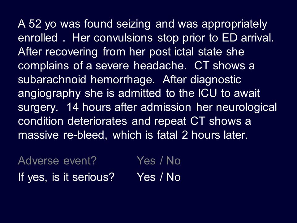 A 14 yo with epilepsy was found seizing and was appropriately enrolled.