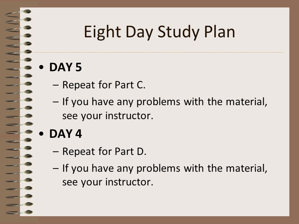 Eight Day Study Plan DAY 5 –Repeat for Part C.