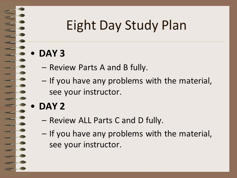 Eight Day Study Plan DAY 3 –Review Parts A and B fully.