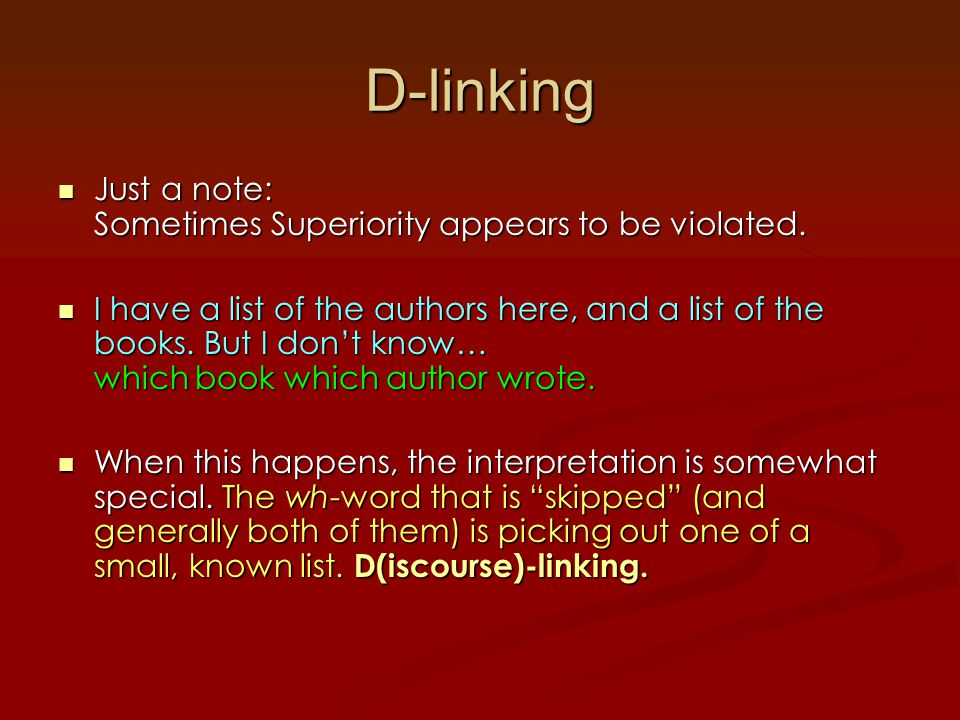 D-linking Just a note: Sometimes Superiority appears to be violated.