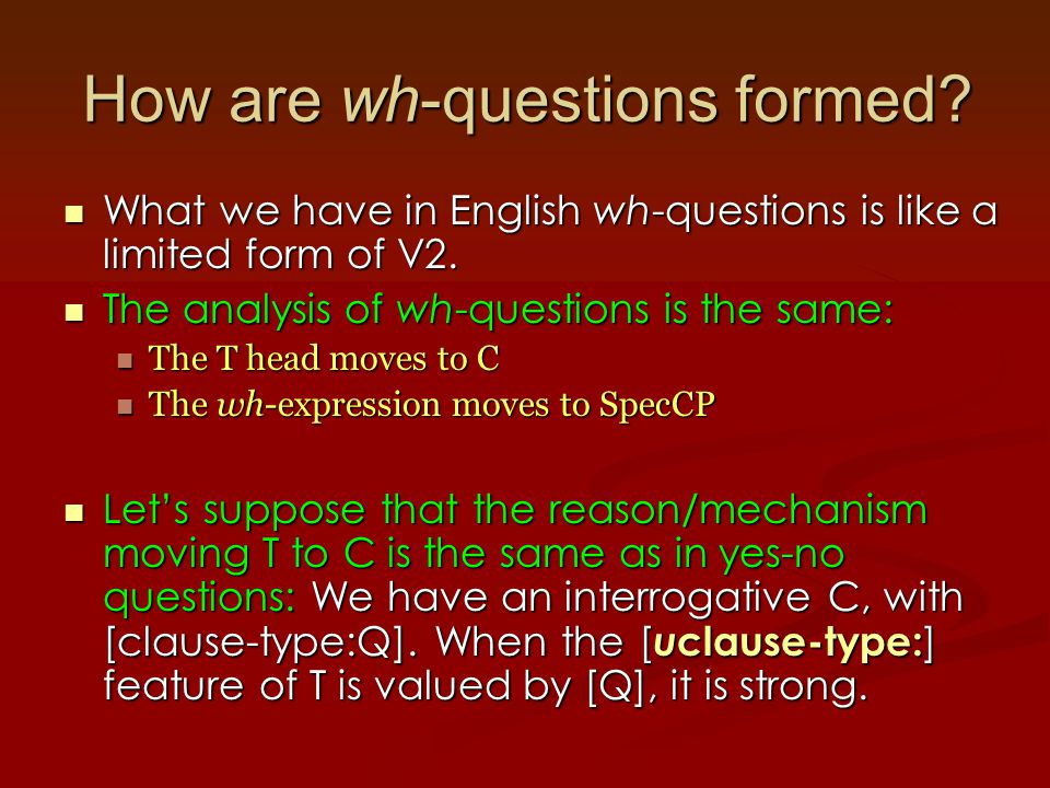 Cross-linguistic variation By now, we've accumulated a (relatively small, all things considered) set of parameters on which languages can vary, in terms of whether uninterpretable features are strong or weak.