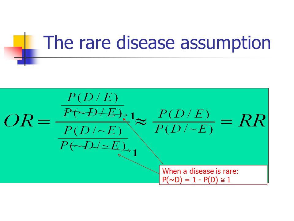 The rare disease assumption 1 1 When a disease is rare: P(~D) = 1 - P(D)  1
