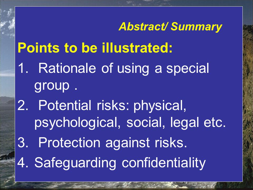 Abstract/ Summary Points to be illustrated: 1. Rationale of using a special group.