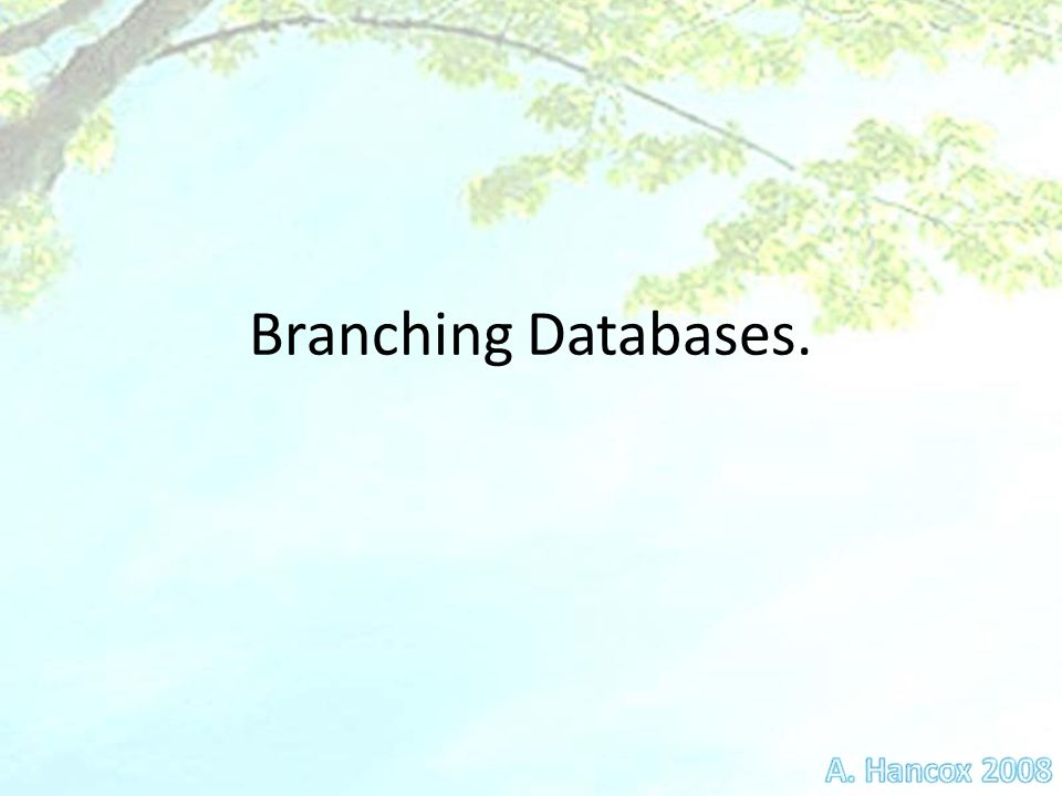 Branching Databases.