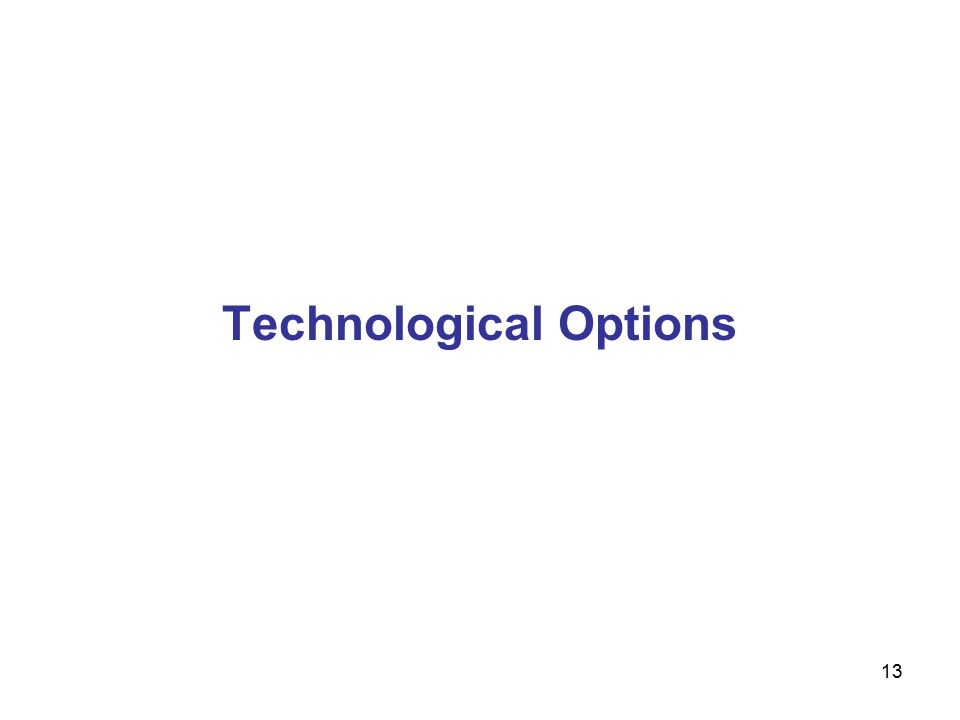 13 Technological Options