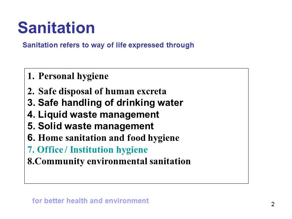 2 1.Personal hygiene 2.Safe disposal of human excreta 3.