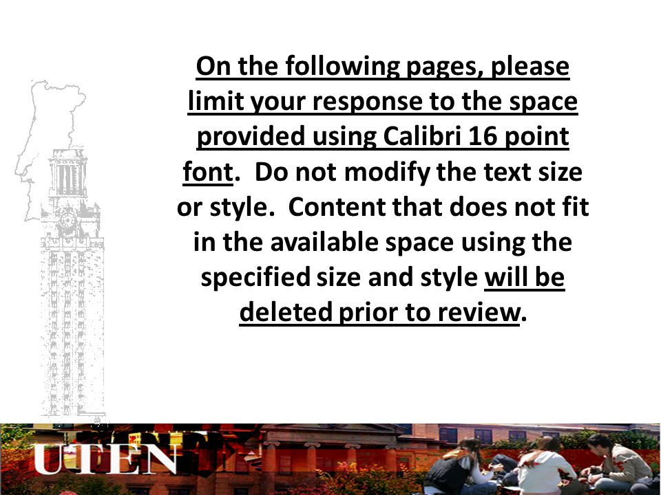 On the following pages, please limit your response to the space provided using Calibri 16 point font.