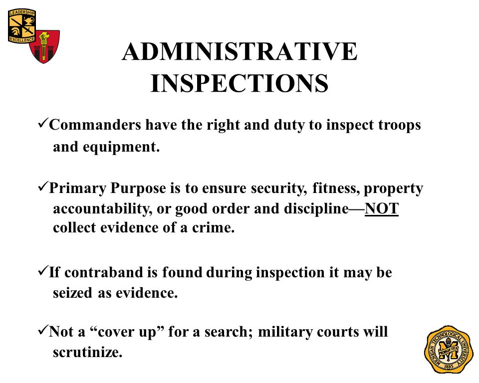 ADMINISTRATIVE INSPECTIONS Commanders have the right and duty to inspect troops and equipment.
