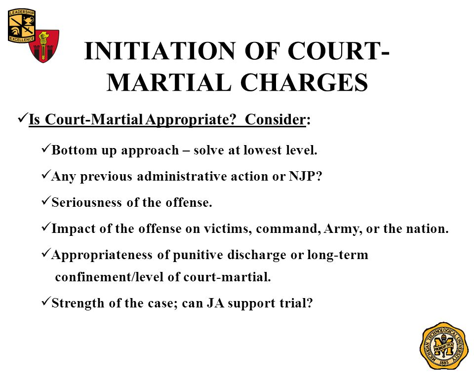 INITIATION OF COURT- MARTIAL CHARGES Is Court-Martial Appropriate.