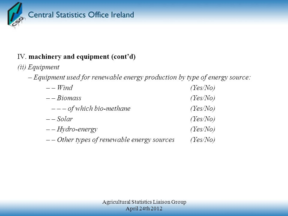 IV. machinery and equipment (cont'd) (ii) Equipment – Equipment used for renewable energy production by type of energy source: – – Wind (Yes/No) – – B