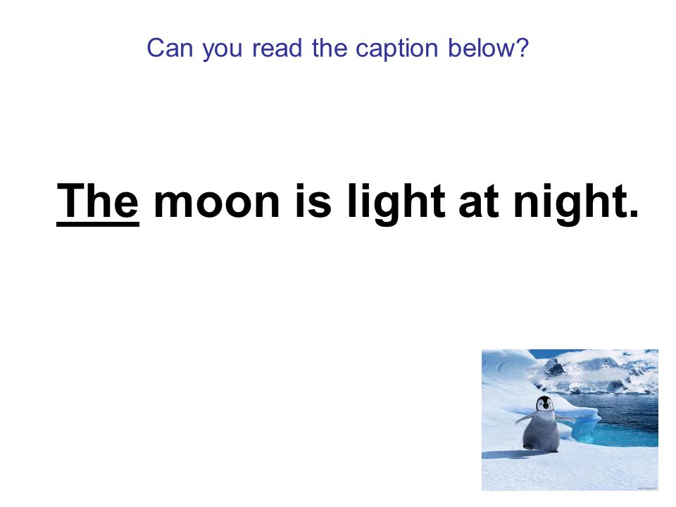 Can you read the caption below The moon is light at night.