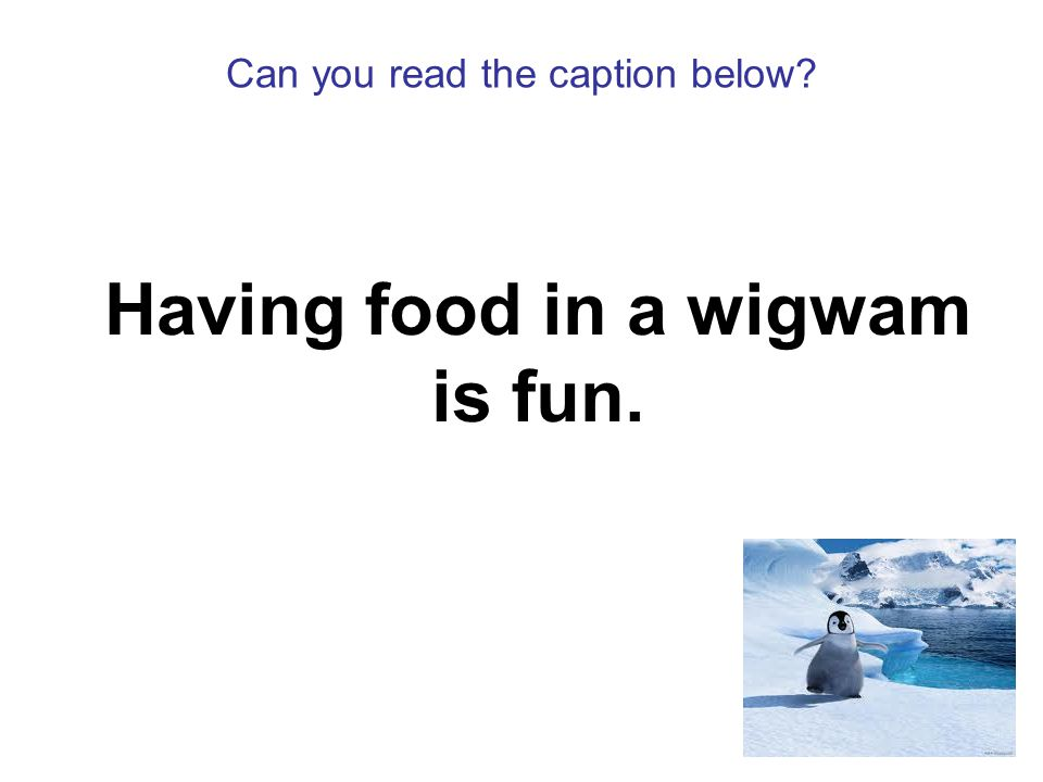 Can you read the caption below Having food in a wigwam is fun.