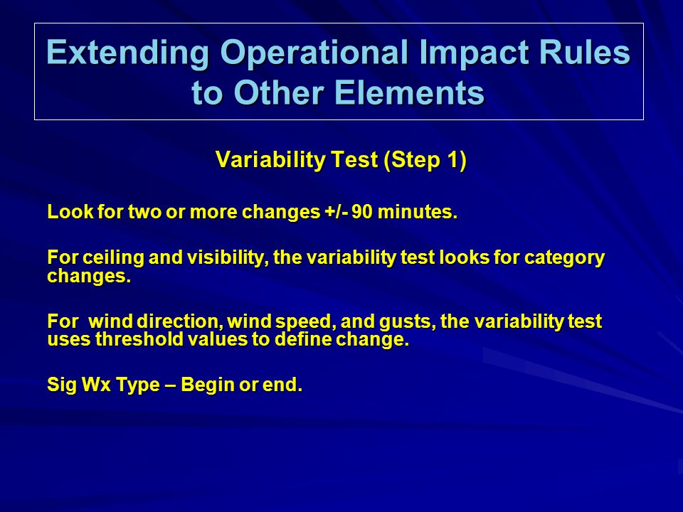 Extending Operational Impact Rules to Other Elements Variability Test (Step 1) Look for two or more changes +/- 90 minutes.