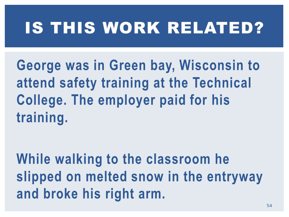 George was in Green bay, Wisconsin to attend safety training at the Technical College.