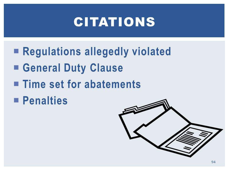  Regulations allegedly violated  General Duty Clause  Time set for abatements  Penalties CITATIONS 94