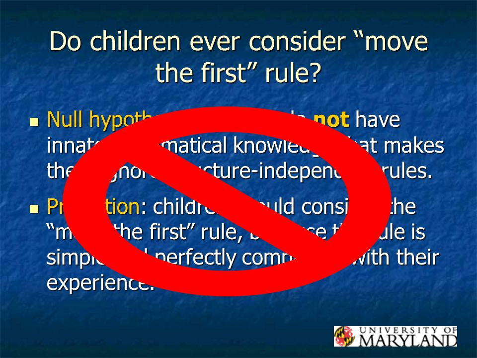 Do children ever consider move the first rule.