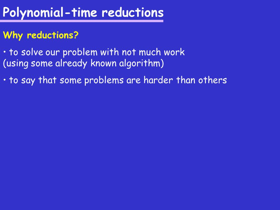 Class NP Class P YES/NO problems with a polynomial-time algorithm Class NP YES/NO problems with a polynomial-time checking algorithm – more precisely, given a solution (e.g.