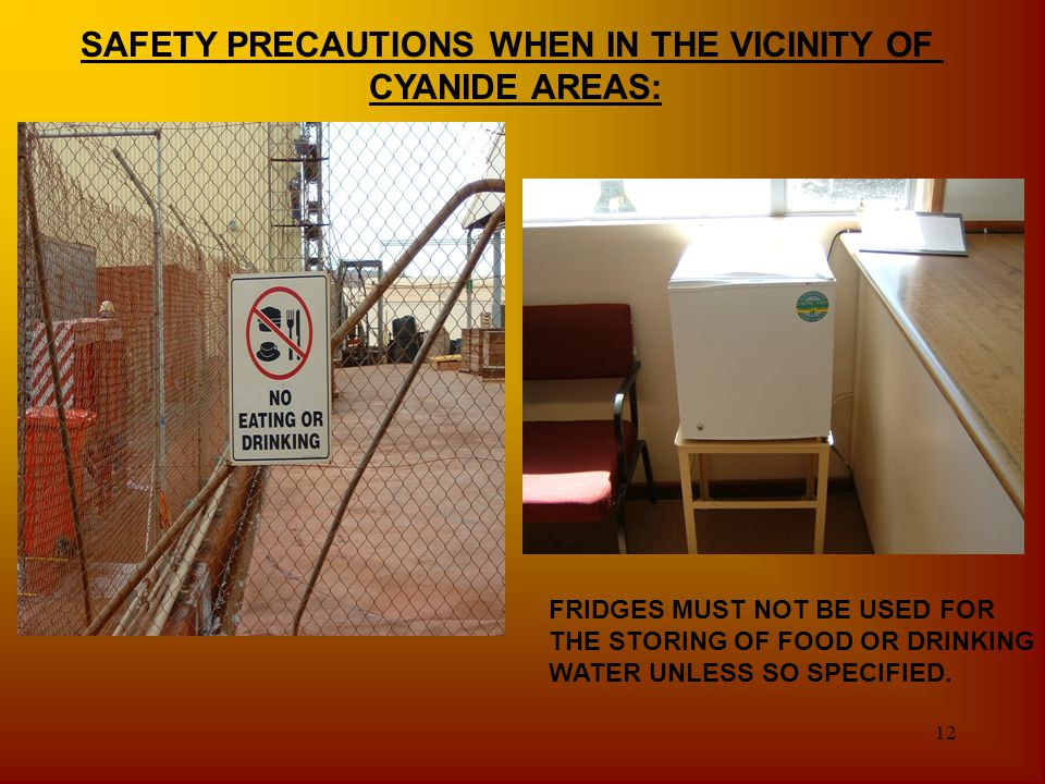 12 FRIDGES MUST NOT BE USED FOR THE STORING OF FOOD OR DRINKING WATER UNLESS SO SPECIFIED. SAFETY PRECAUTIONS WHEN IN THE VICINITY OF CYANIDE AREAS: